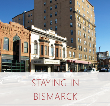 Staying in Bismarck